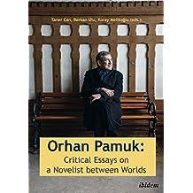Orhan Pamuk: Critical Essays on a Novelist Between Worlds