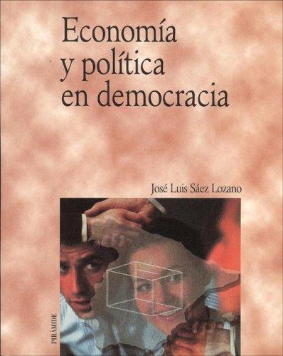 Economia y politica en democracia / Economics and politics in a democracy (Economia Y Empresa) (Spanish Edition)