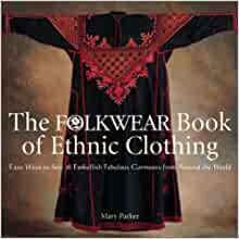 The Folkwear Book of Ethnic Clothing: Easy Ways to Sew