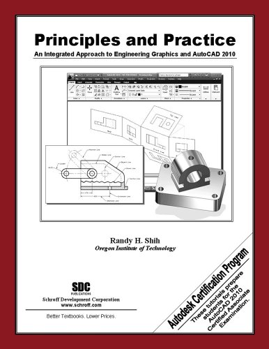 Principles and Practice: An Integrated Approach to Engineering Graphics and AutoCAD 2010