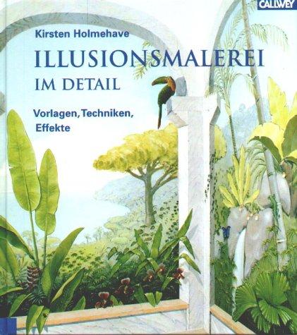 Illusionsmalerei im Detail. Vorlagen, Techniken, Effekte.: Kirsten ...