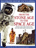 From the Stone Age to the Space Age (Illustrated History Encyclopedia)