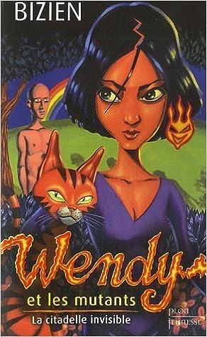 Livres gratuits Wendy et les mutants, Tome 3 : La citadelle invisible epub, pdf