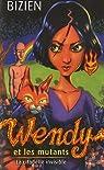 Wendy et les mutants, Tome 3 : La citadelle invisible par Bizien