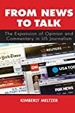 "Kimberly Meltzer, ""From News to Talk: The Expansion of Opinion and Commentary in U.S. Journalism"" (SUNY Press, 2019)"