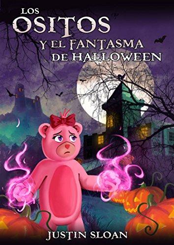 Los ositos y el fantasma de Halloween (Spanish Edition) -