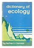 Dictionary of Ecology, Herbert C. Hanson, 0802206743