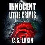 Innocent Little Crimes | C. S. Lakin