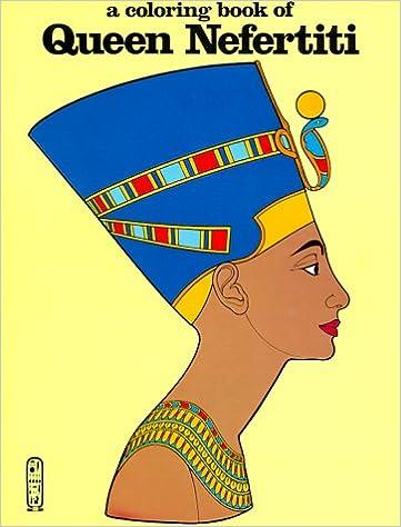 Queen Nefertiti-Coloring Book: Bellerophon Books: 9780883881545 ...