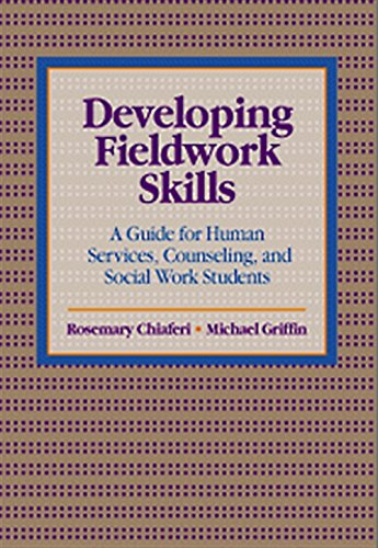 Developing Fieldwork Skills: A Guide for Human Services, Counseling, and Social Work Students