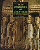 Centuries of Greatness: The West African Kingdoms 750-1900 (Milestones in Black American History)