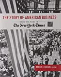 img - for The Story of American Business: From the Pages of the New York Times book / textbook / text book