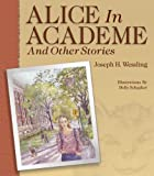 Alice in Academe and Other Stories, Wessling, Joe, 097695950X