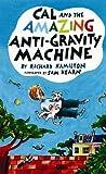 Cal and the Amazing Anti-Gravity Machine, Richard Hamilton, 1582347239
