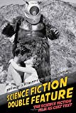 img - for Science Fiction Double Feature: The Science Fiction Film as Cult Text (Liverpool Science Fiction Texts and Studies LUP) book / textbook / text book