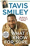 What I Know for Sure, Tavis Smiley, 0375433961