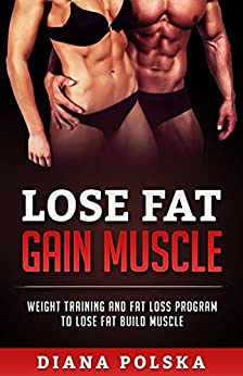 how to gain muscle and lose fat without weights