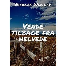 Vende tilbage fra helvede (Danish Edition)