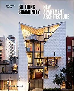 Building Community: New Apartment Architecture: Michael Webb ...