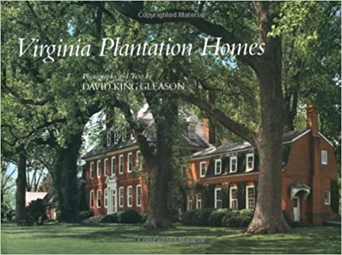 Virginia Plantation Homes [October 1989] 1ST Ed. David King Gleason