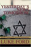 Yesterday's News Tomorrow: Inside American Jewish Journalism
