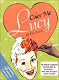 Color Me Lucy: Celebrating 50 Years Of I Love Lucy