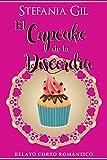El Cupcake de la Discordia: Relato Corto Romántico (Spanish Edition)