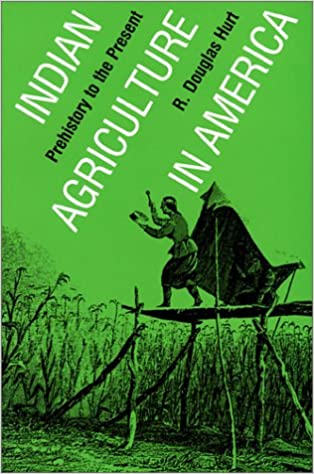 Indian agriculture in america prehistory to the present r douglas indian agriculture in america prehistory to the present r douglas hurt 9780700608027 amazon books fandeluxe Images