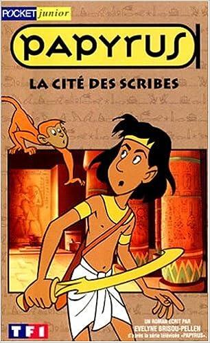 En ligne Papyrus : La cité des scribes pdf