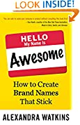 #10: Hello, My Name Is Awesome: How to Create Brand Names That Stick