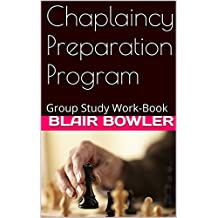 Chaplaincy Preparation Program: Group Study Work-Book