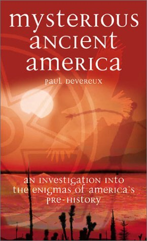 Mysterious Ancient America: An Investigation into the Enigmas of America's Pre-History
