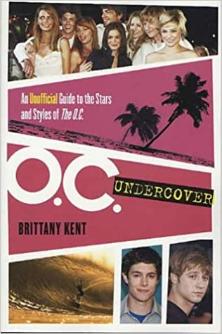 Book O.C. Undercover : An Unofficial Guide to the Stars and Styles of The O.C.