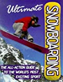 Ultimate Encyclopedia of Snowboarding, Billy Miller, 1858685133