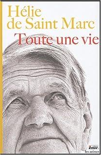 Toute une vie, Saint Marc, Hélie de