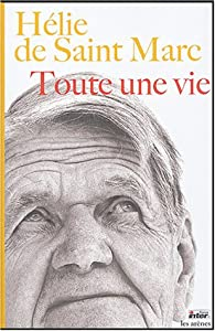 Toute une vie (1CD audio) par Hélie de Saint Marc