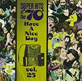 Super Hits of the '70s: Have a Nice Day, Vol. 25