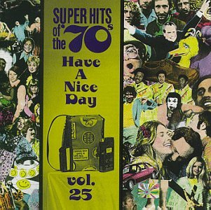 Super Hits of the '70s: Have a Nice Day, Vol. 25 by SUPER HITS OF THE 70'S
