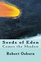 Seeds of Eden: Comes the Shadow (Volume 4) Paperback