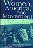 Women, America, and Movement : Narratives of Relocation, , 0826211763