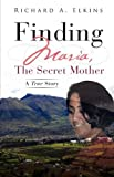 img - for Finding Maria, The Secret Mother book / textbook / text book