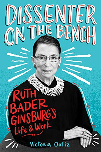 (Dissenter on the Bench: Ruth Bader Ginsburg's Life and Work)