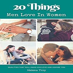 20 Things Men Love in Women