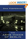 The Arms Maker of Berlin (Thorndike Thrillers) Dan Fesperman