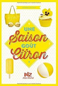 vignette de 'Une saison goût citron (Joanna Philbin)'