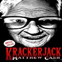 Krackerjack Audiobook by Matthew Cash Narrated by David Lucas