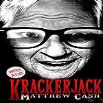 Krackerjack | Matthew Cash