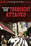 Describes different types of terrorism, including acts committed due to ideologicial reasons, mental instability, and the drug trade, and profiles prominent terrorists.