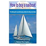 How to buy a sailboat: The ultimate guide to successfully buying a sailboat and avoiding costly mistakes