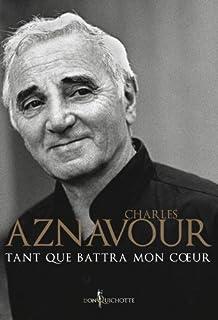 Tant que battra mon coeur, Aznavour, Charles